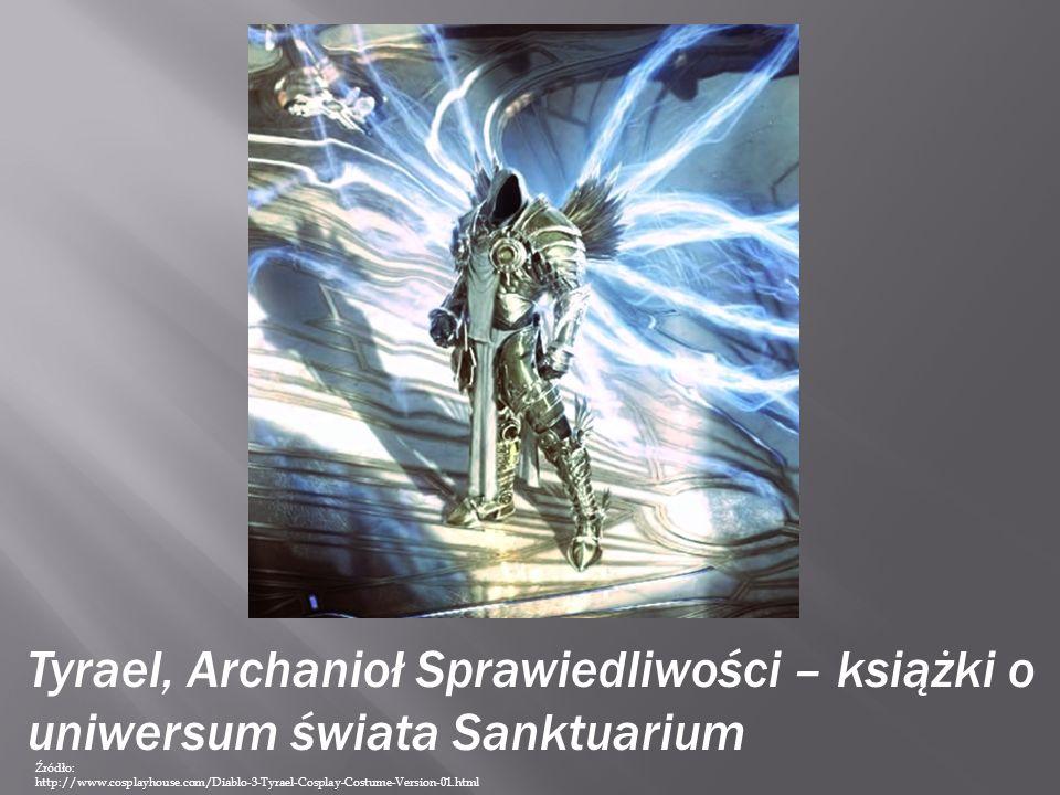 Źródło: http://www.cosplayhouse.com/Diablo-3-Tyrael-Cosplay-Costume-Version-01.html Tyrael, Archanioł Sprawiedliwości – książki o uniwersum świata Sanktuarium