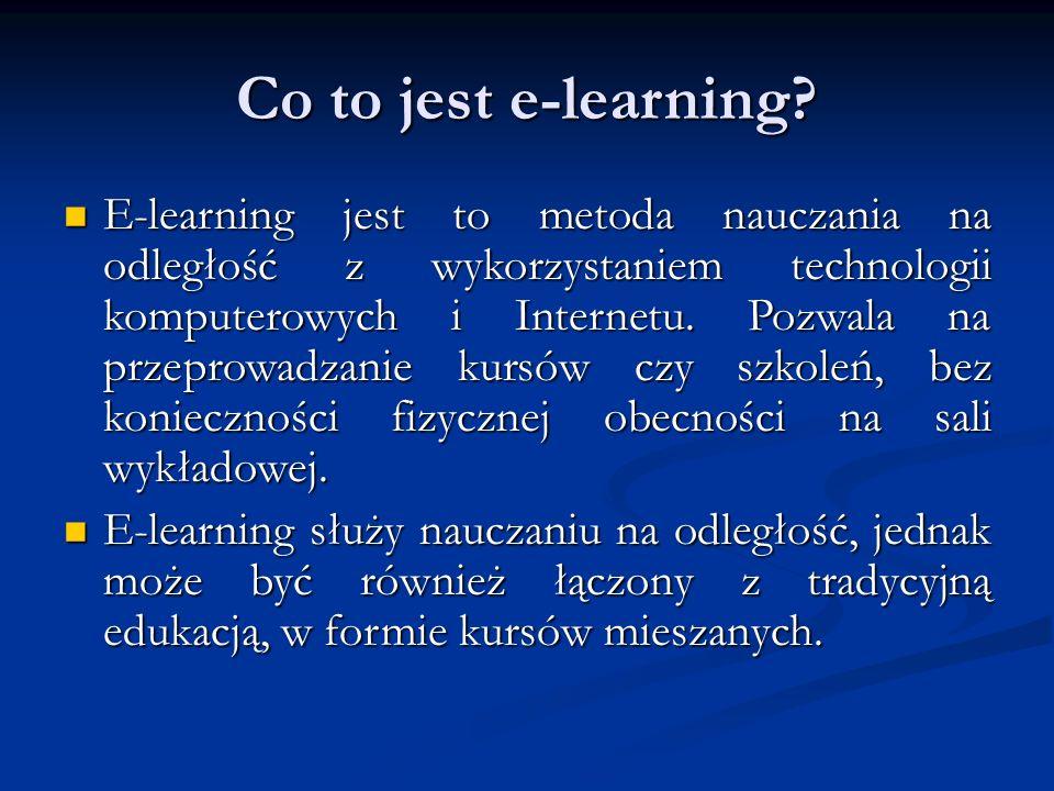 Zalety e-learningu E-learning umożliwia naukę w dowolnym miejscu i czasie.