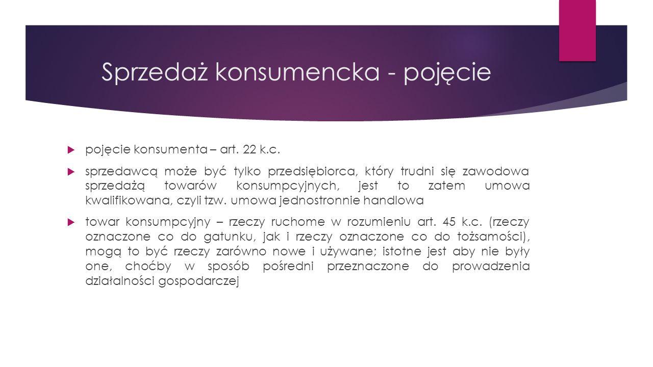 Regulacje prawne  Ustawa o prawach konsumenta przejmuje rozwiązania wprowadzone przez dyrektywę 2011/83/UE.