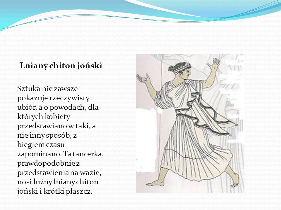 Lniany chiton joński Sztuka nie zawsze pokazuje rzeczywisty ubiór, a o powodach, dla których kobiety przedstawiano w taki, a nie inny sposób, z biegie