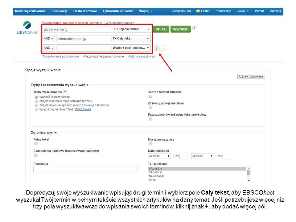 Doprecyzuj swoje wyszukiwanie wpisując drugi termin i wybierz pole Cały tekst, aby EBSCOhost wyszukał Twój termin w pełnym tekście wszystkich artykułów na dany temat.