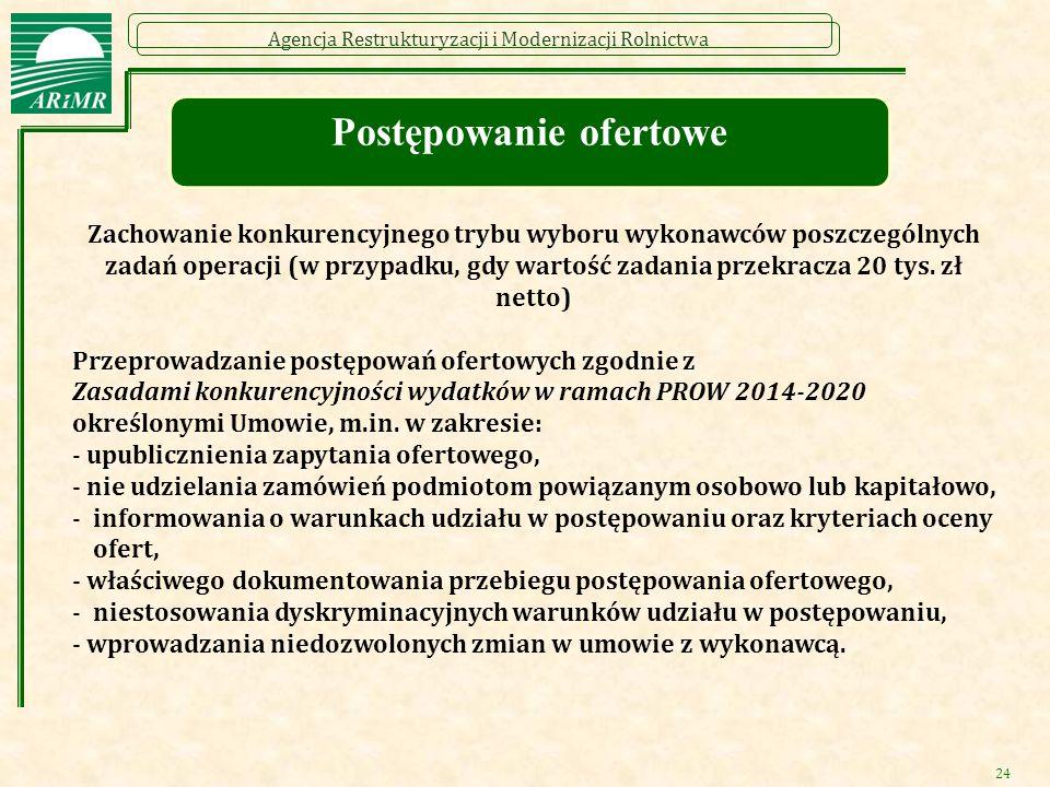 Agencja Restrukturyzacji i Modernizacji Rolnictwa 24 Zachowanie konkurencyjnego trybu wyboru wykonawców poszczególnych zadań operacji (w przypadku, gd