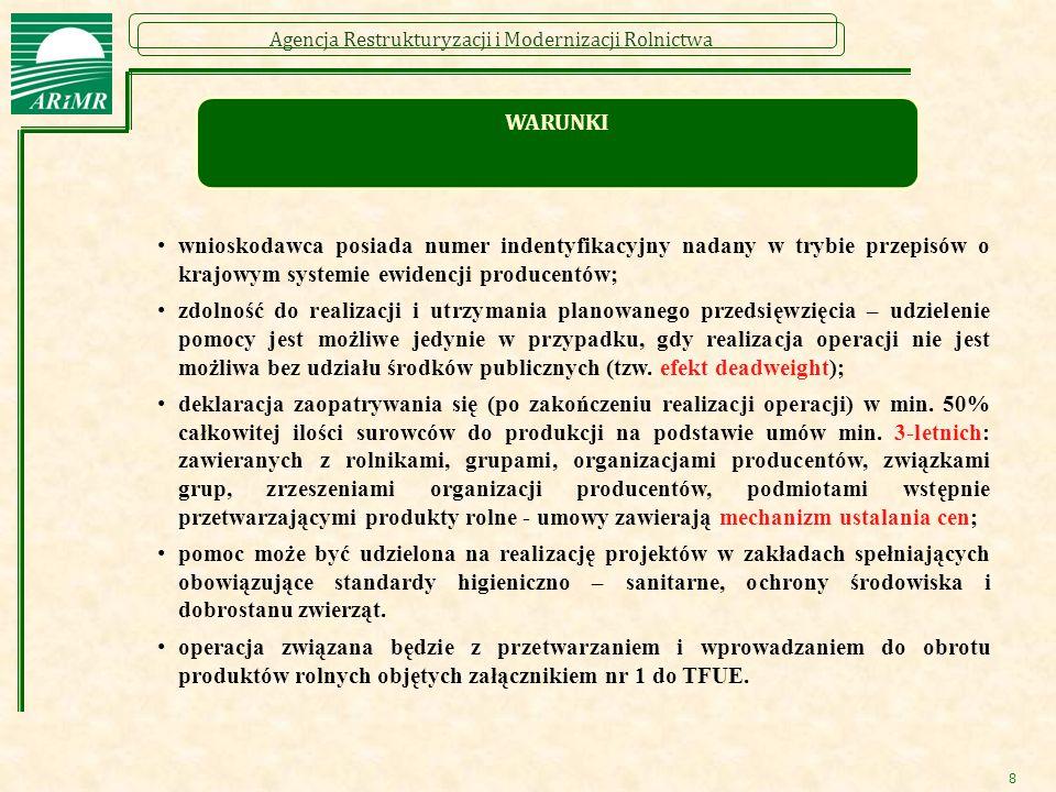 Agencja Restrukturyzacji i Modernizacji Rolnictwa 8 wnioskodawca posiada numer indentyfikacyjny nadany w trybie przepisów o krajowym systemie ewidencj