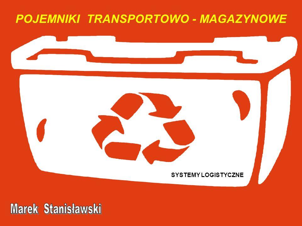 Definicja i klasyfikacja Pojemniki transportowo – magazynowe są to urządzenia pomocnicze przeznaczone do transportu i składowania towarów, a niekiedy również ich ekspozycji; wyróżniamy : Pojemniki nieprzejezdne (ładunkowe) Pojemniki przejezdne