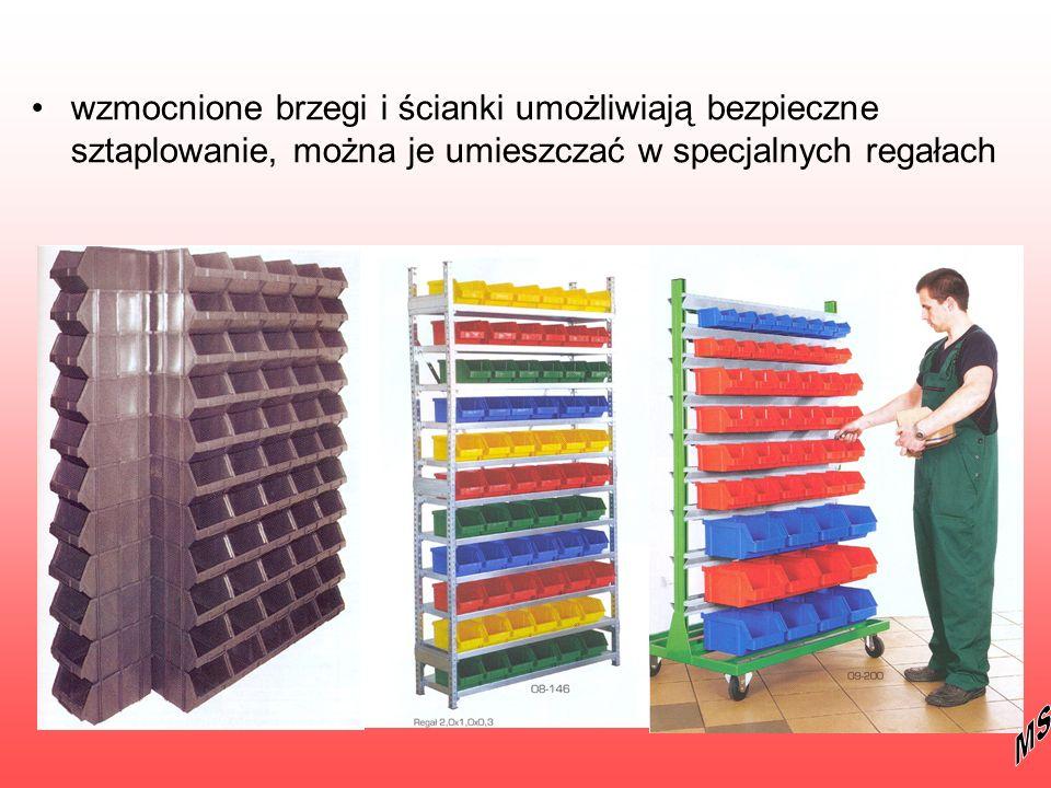 wzmocnione brzegi i ścianki umożliwiają bezpieczne sztaplowanie, można je umieszczać w specjalnych regałach