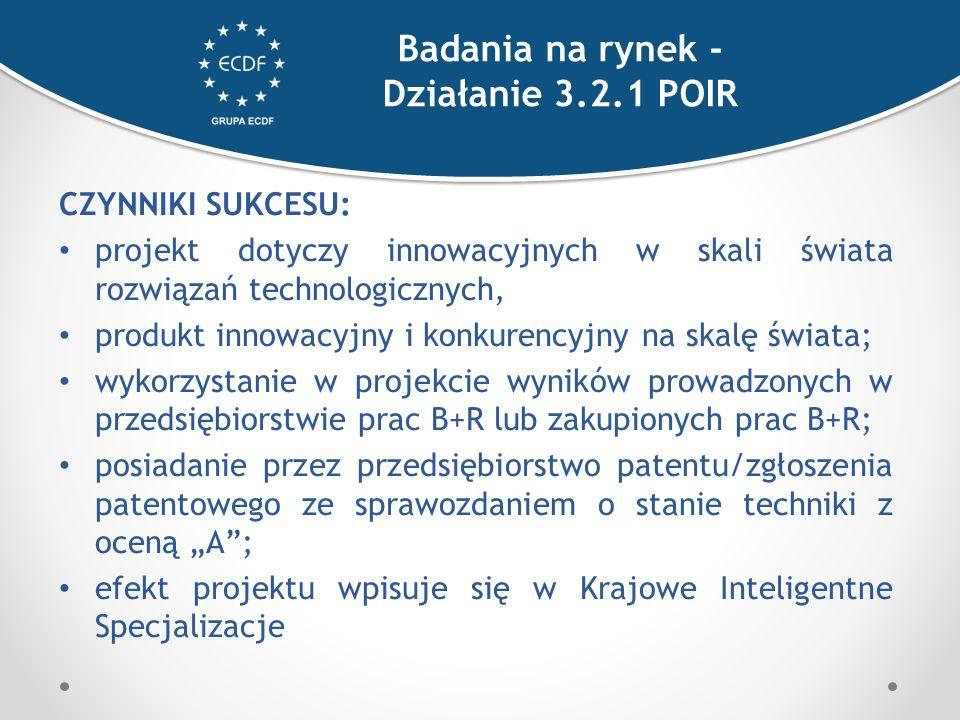"""CZYNNIKI SUKCESU: projekt dotyczy innowacyjnych w skali świata rozwiązań technologicznych, produkt innowacyjny i konkurencyjny na skalę świata; wykorzystanie w projekcie wyników prowadzonych w przedsiębiorstwie prac B+R lub zakupionych prac B+R; posiadanie przez przedsiębiorstwo patentu/zgłoszenia patentowego ze sprawozdaniem o stanie techniki z oceną """"A ; efekt projektu wpisuje się w Krajowe Inteligentne Specjalizacje Badania na rynek - Działanie 3.2.1 POIR"""