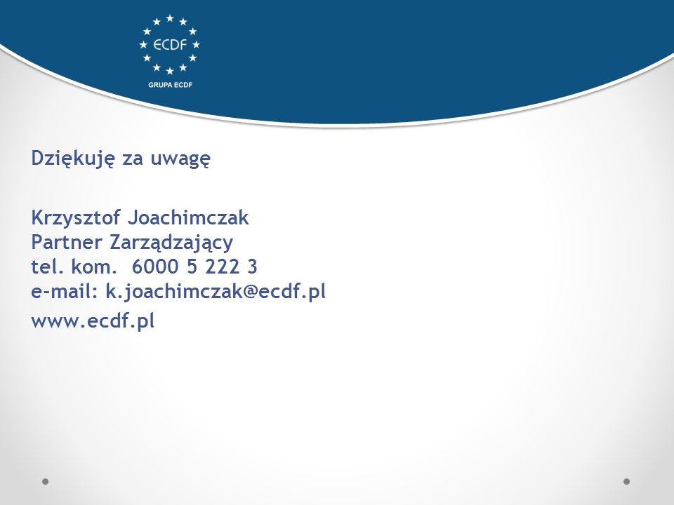 Dziękuję za uwagę Krzysztof Joachimczak Partner Zarządzający tel.