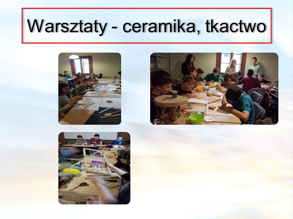 Warsztaty - ceramika, tkactwo