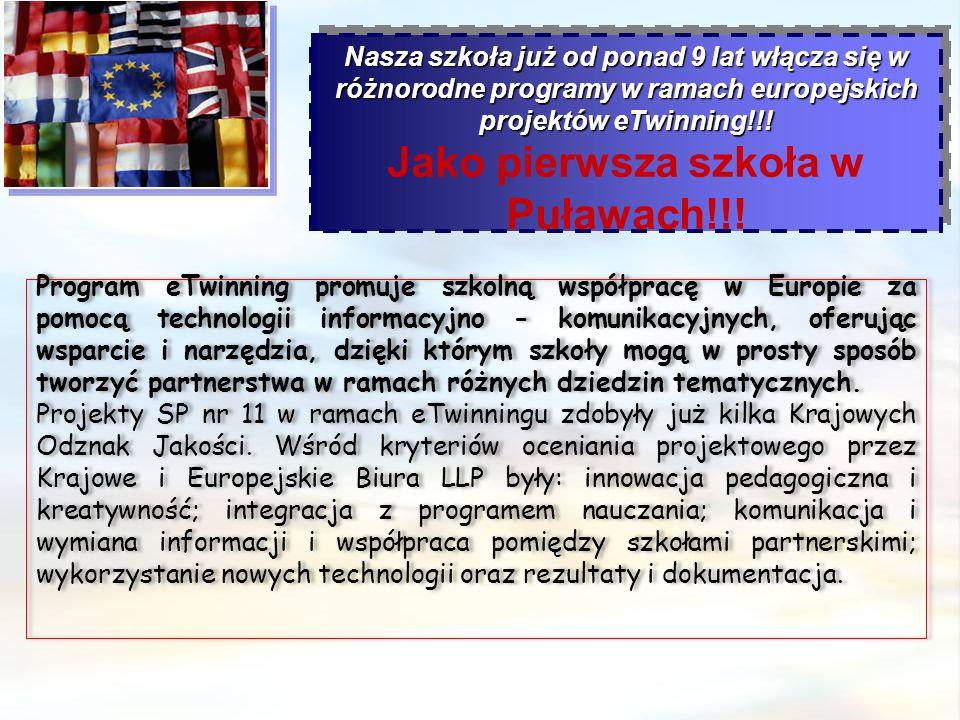 Nasza szkoła już od ponad 9 lat włącza się w różnorodne programy w ramach europejskich projektów eTwinning!!! Jako pierwsza szkoła w Puławach!!! Nasza