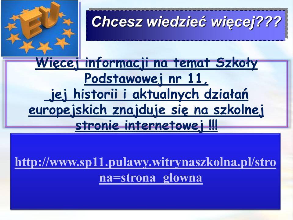 http://www.sp11.pulawy.witrynaszkolna.pl/stro na=strona_glowna http://www.sp11.pulawy.witrynaszkolna.pl/stro na=strona_glowna Chcesz wiedzieć więcej .