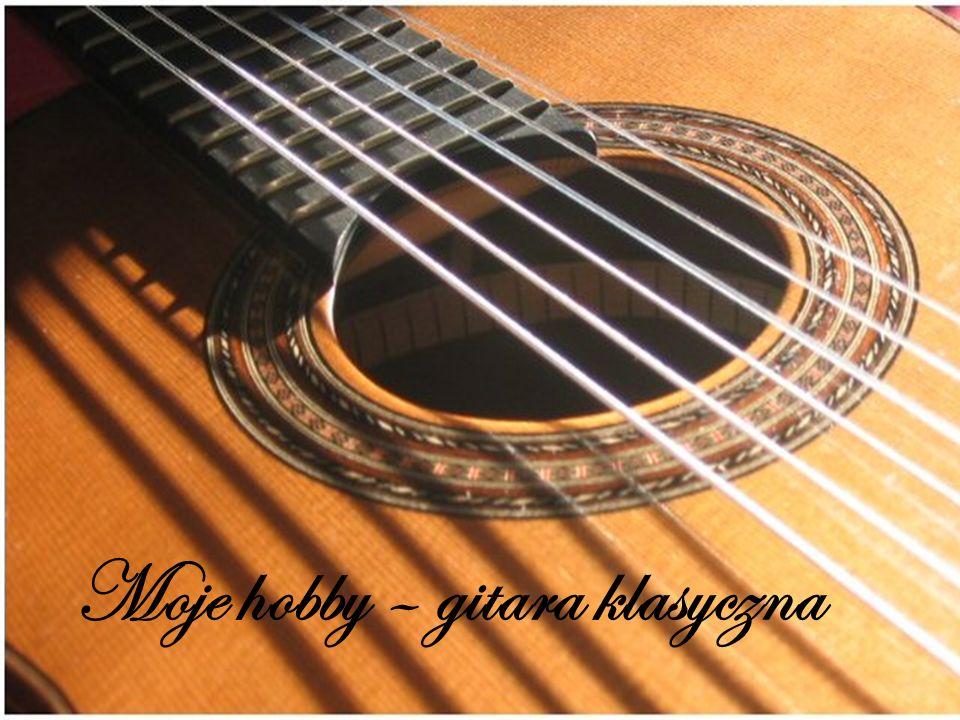 Moje hobby – gitara klasyczna