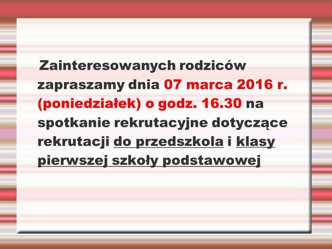 Zainteresowanych rodziców zapraszamy dnia 07 marca 2016 r. (poniedziałek) o godz. 16.30 na spotkanie rekrutacyjne dotyczące rekrutacji do przedszkola