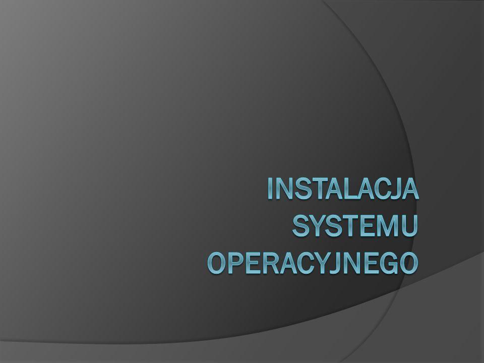 Przygotowanie do instalacji:  Wybór nośnika  Sprawdzenie wymogów sprzętowych
