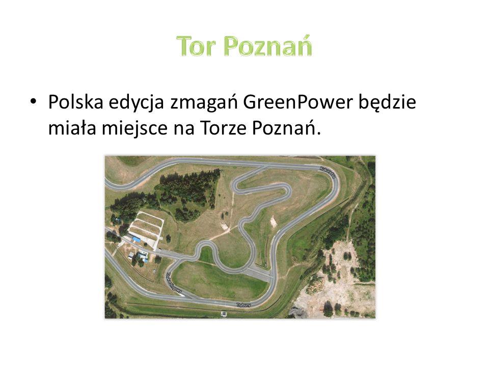 Polska edycja zmagań GreenPower będzie miała miejsce na Torze Poznań.