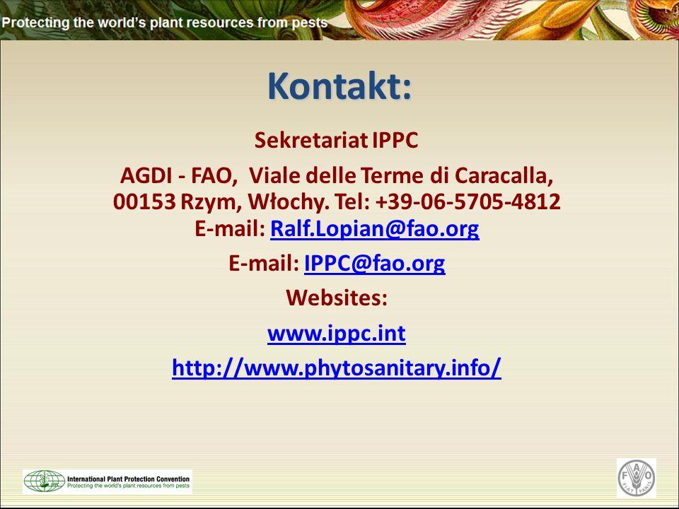 Kontakt: Sekretariat IPPC AGDI - FAO, Viale delle Terme di Caracalla, 00153 Rzym, Włochy. Tel: +39-06-5705-4812 E-mail: Ralf.Lopian@fao.orgRalf.Lopian
