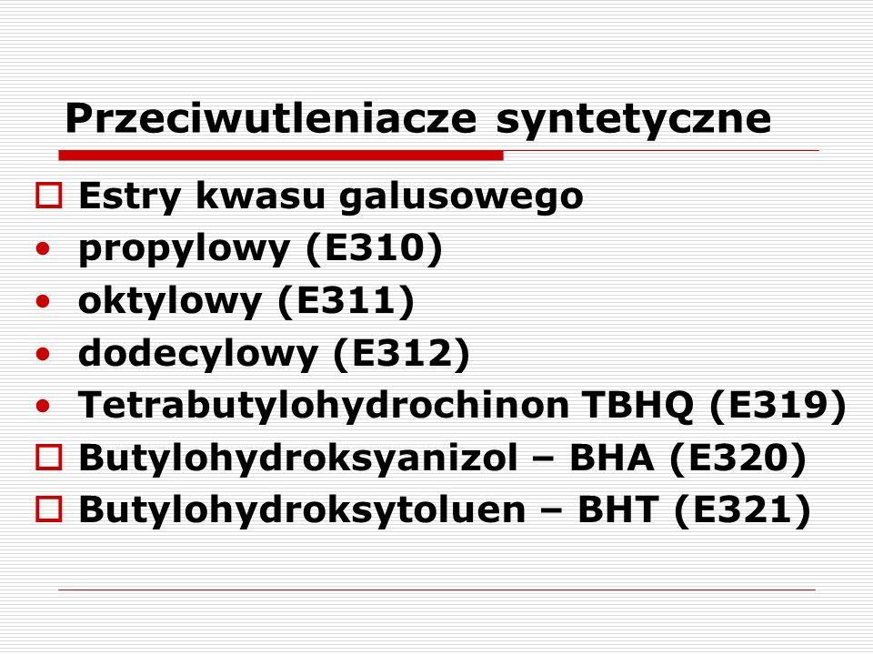 Przeciwutleniacze syntetyczne  Estry kwasu galusowego propylowy (E310) oktylowy (E311) dodecylowy (E312) Tetrabutylohydrochinon TBHQ (E319)  Butyloh