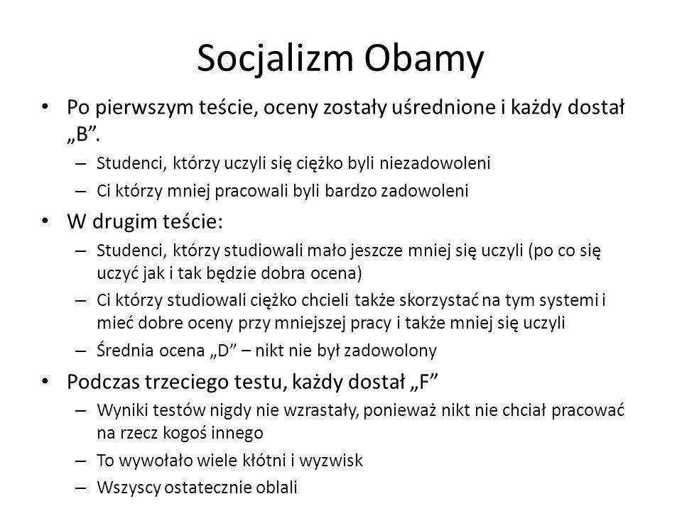 """Socjalizm Obamy Po pierwszym teście, oceny zostały uśrednione i każdy dostał """"B"""". – Studenci, którzy uczyli się ciężko byli niezadowoleni – Ci którzy"""