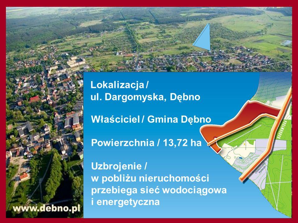 Lokalizacja / ul. Dargomyska, Dębno Powierzchnia / 13,72 ha Właściciel / Gmina Dębno Uzbrojenie / w pobliżu nieruchomości przebiega sieć wodociągowa i