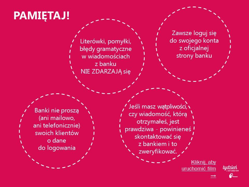 PAMIĘTAJ! Literówki, pomyłki, błędy gramatyczne w wiadomościach z banku NIE ZDARZAJĄ się Banki nie proszą (ani mailowo, ani telefonicznie) swoich klie