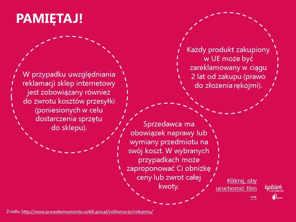 PAMIĘTAJ! W przypadku uwzględniania reklamacji sklep internetowy jest zobowiązany również do zwrotu kosztów przesyłki (poniesionych w celu dostarczeni