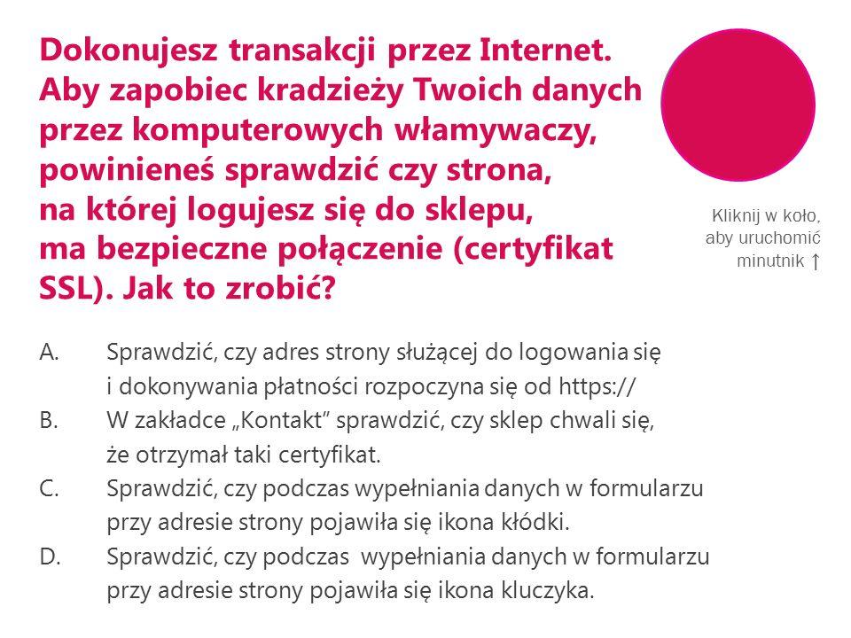 Dokonujesz transakcji przez Internet.