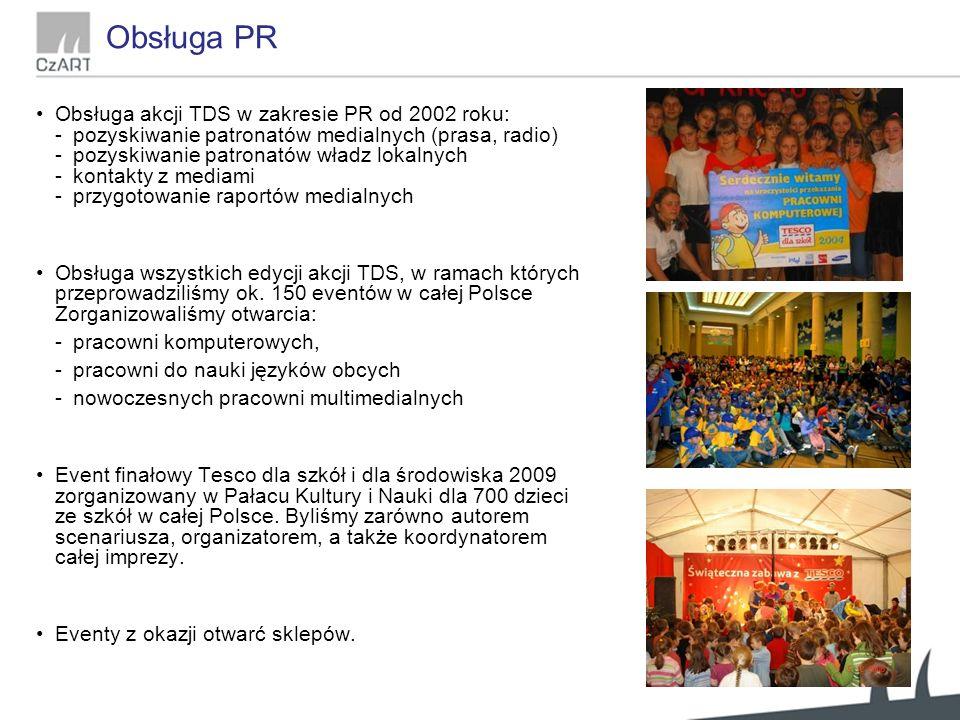 Obsługa PR Obsługa akcji TDS w zakresie PR od 2002 roku: -pozyskiwanie patronatów medialnych (prasa, radio) -pozyskiwanie patronatów władz lokalnych -kontakty z mediami -przygotowanie raportów medialnych Obsługa wszystkich edycji akcji TDS, w ramach których przeprowadziliśmy ok.