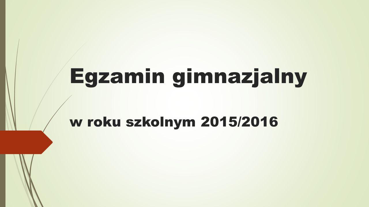 Egzamin gimnazjalny w roku szkolnym 2015/2016