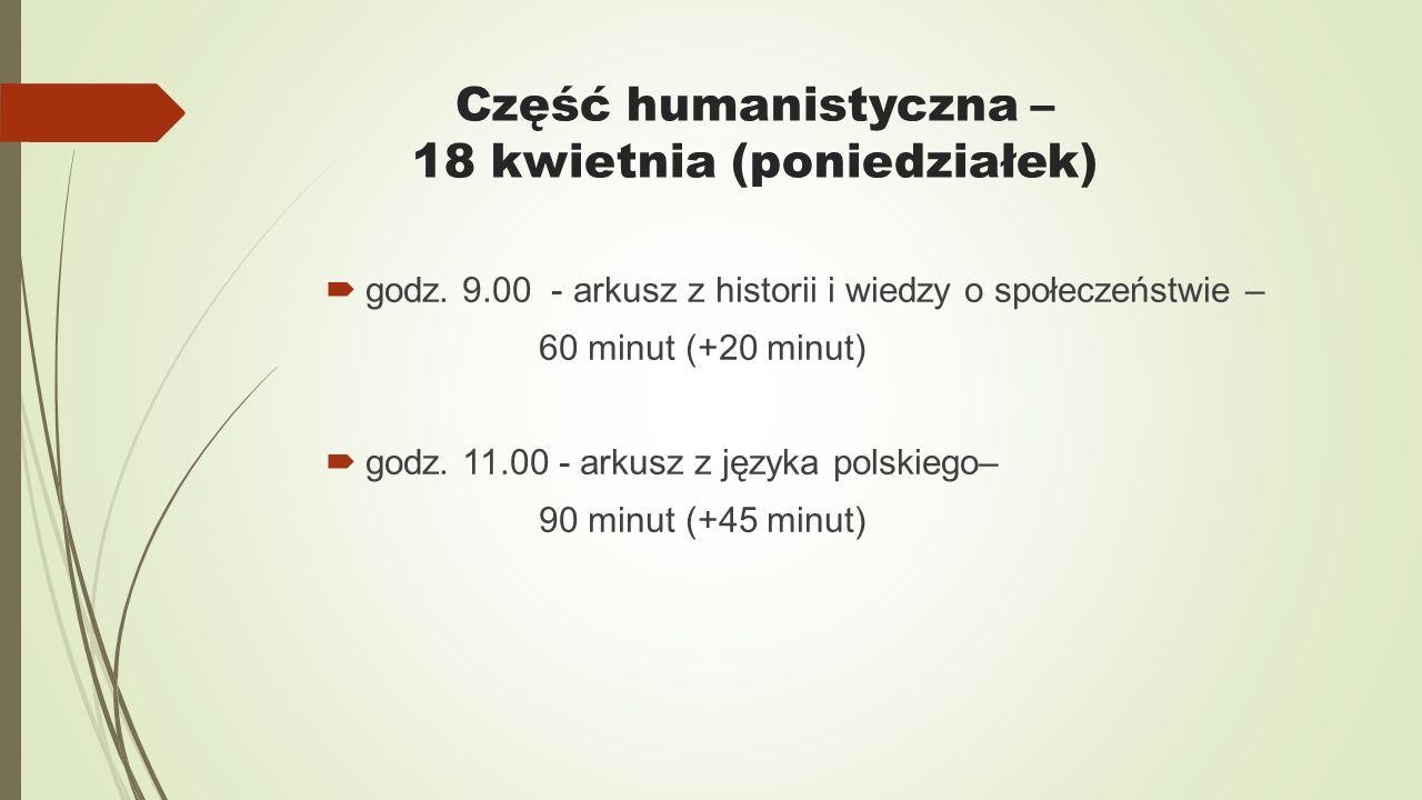 Część humanistyczna – 18 kwietnia (poniedziałek)  godz.