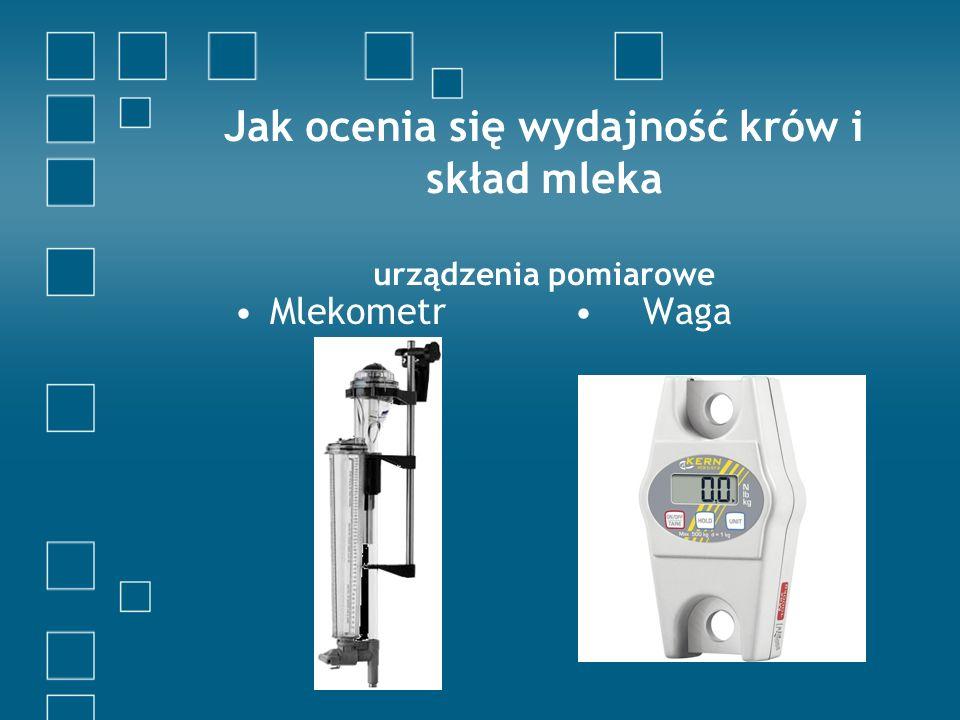 Jak ocenia się wydajność krów i skład mleka urządzenia pomiarowe Mlekometr Waga