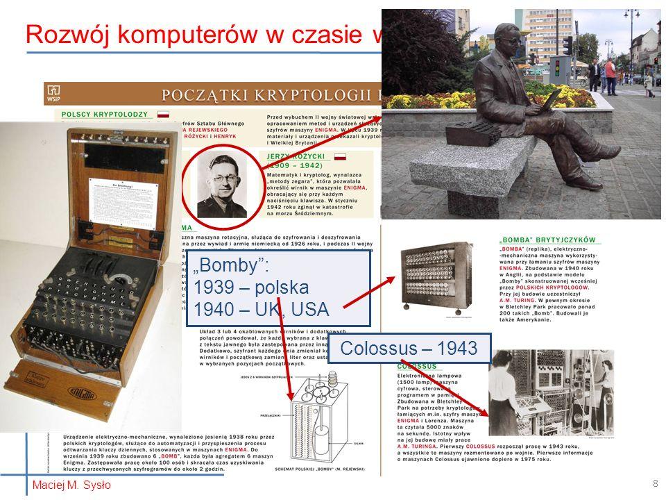 """Colossus – 1943 """"Bomby"""": 1939 – polska 1940 – UK, USA Rozwój komputerów w czasie wojny… Maciej M. Sysło 8"""