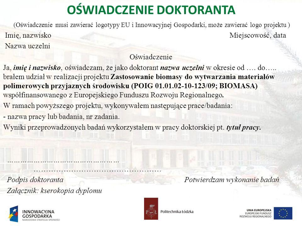 OŚWIADCZENIE DOKTORANTA (Oświadczenie musi zawierać logotypy EU i Innowacyjnej Gospodarki, może zawierać logo projektu ) Imię, nazwisko Miejscowość, d