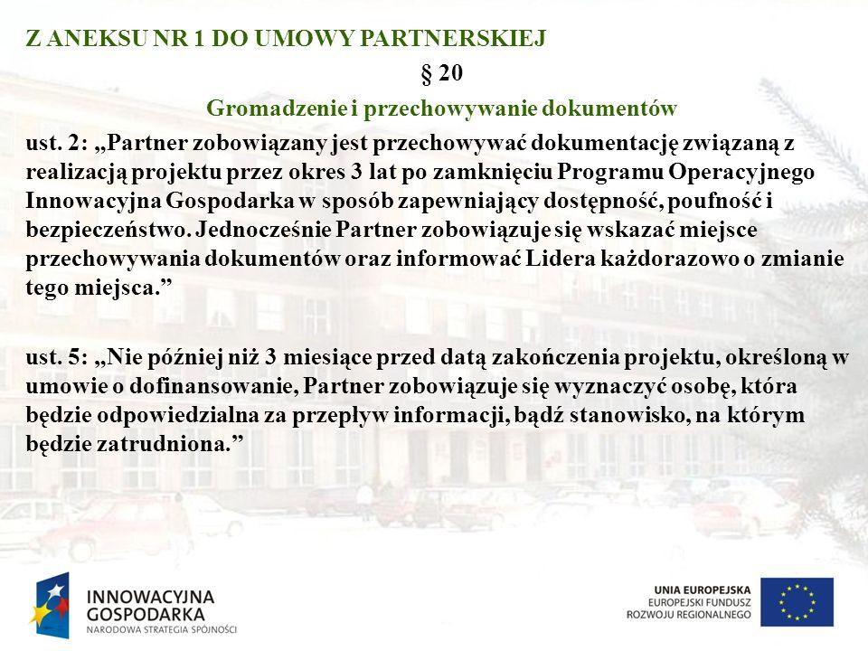 """Z ANEKSU NR 1 DO UMOWY PARTNERSKIEJ § 20 Gromadzenie i przechowywanie dokumentów ust. 2: """"Partner zobowiązany jest przechowywać dokumentację związaną"""