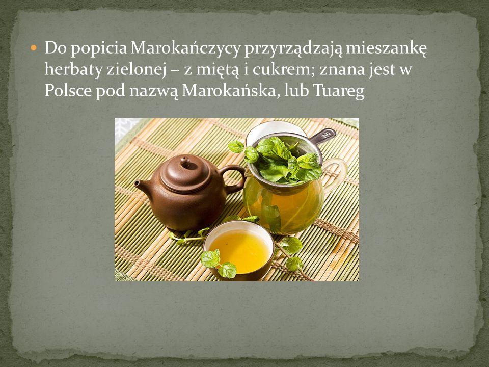 Do popicia Marokańczycy przyrządzają mieszankę herbaty zielonej – z miętą i cukrem; znana jest w Polsce pod nazwą Marokańska, lub Tuareg