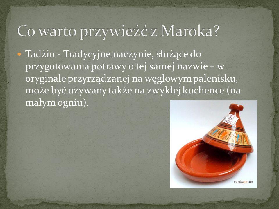 Tadżin - Tradycyjne naczynie, służące do przygotowania potrawy o tej samej nazwie – w oryginale przyrządzanej na węglowym palenisku, może być używany także na zwykłej kuchence (na małym ogniu).
