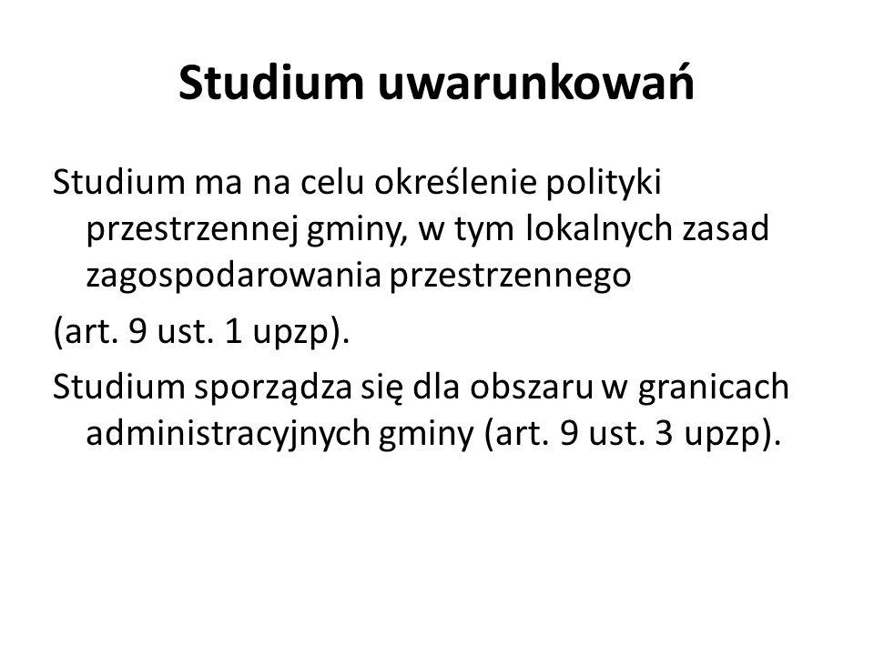 Studium uwarunkowań Studium ma na celu określenie polityki przestrzennej gminy, w tym lokalnych zasad zagospodarowania przestrzennego (art. 9 ust. 1 u