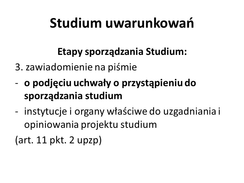 Studium uwarunkowań Etapy sporządzania Studium: 3.