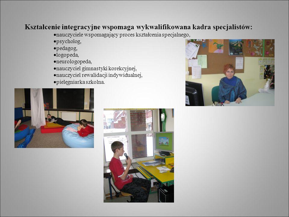 Kształcenie integracyjne wspomaga wykwalifikowana kadra specjalistów:  nauczyciele wspomagający proces kształcenia specjalnego,  psycholog,  pedagog,  logopeda,  neurologopeda,  nauczyciel gimnastyki korekcyjnej,  nauczyciel rewalidacji indywidualnej,  pielęgniarka szkolna.