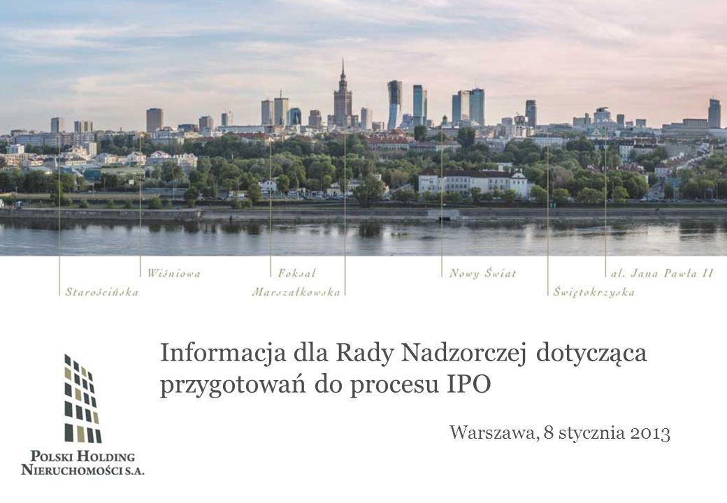 Informacja dla Rady Nadzorczej dotycząca przygotowań do procesu IPO Warszawa, 8 stycznia 2013
