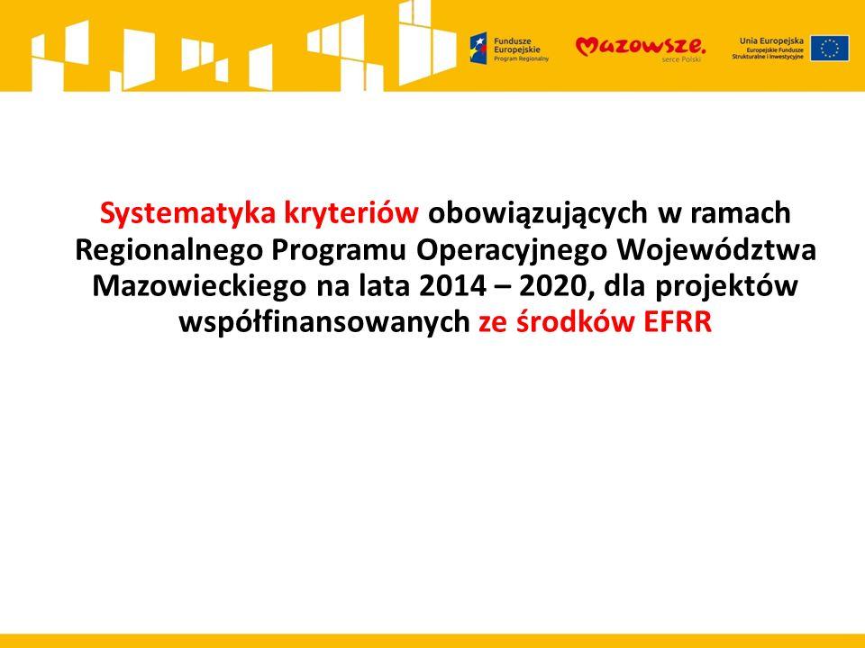 Systematyka kryteriów obowiązujących w ramach Regionalnego Programu Operacyjnego Województwa Mazowieckiego na lata 2014 – 2020, dla projektów współfin