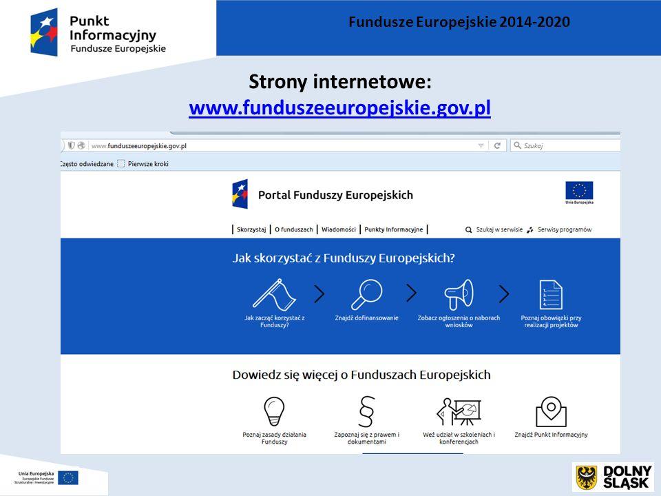 Fundusze Europejskie 2014-2020 Strony internetowe: www.funduszeeuropejskie.gov.pl