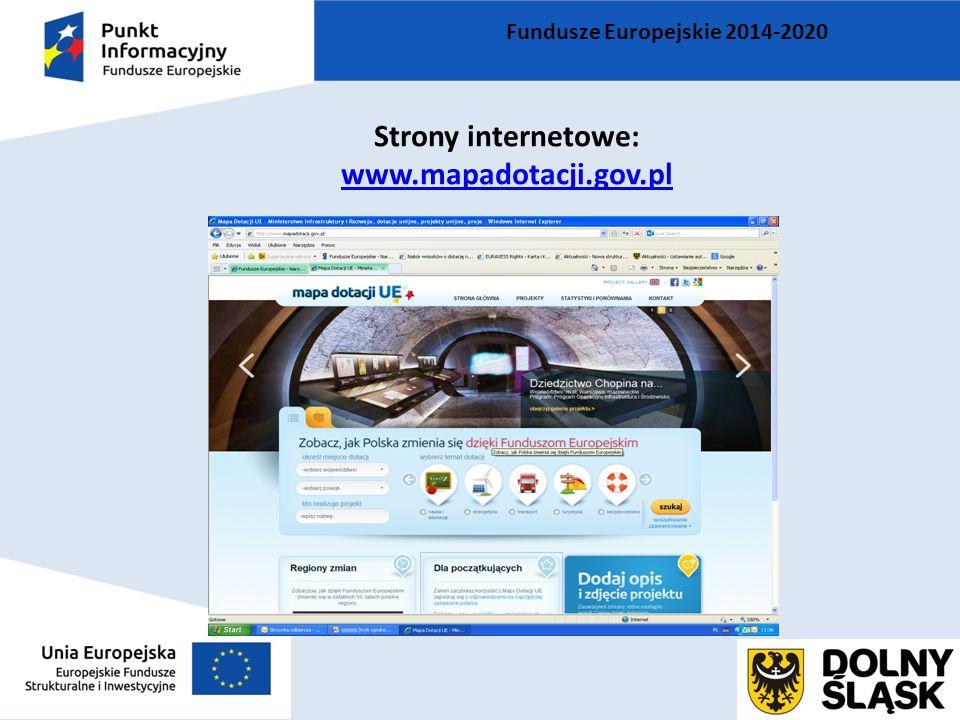 Fundusze Europejskie 2014-2020 Strony internetowe: www.mapadotacji.gov.pl