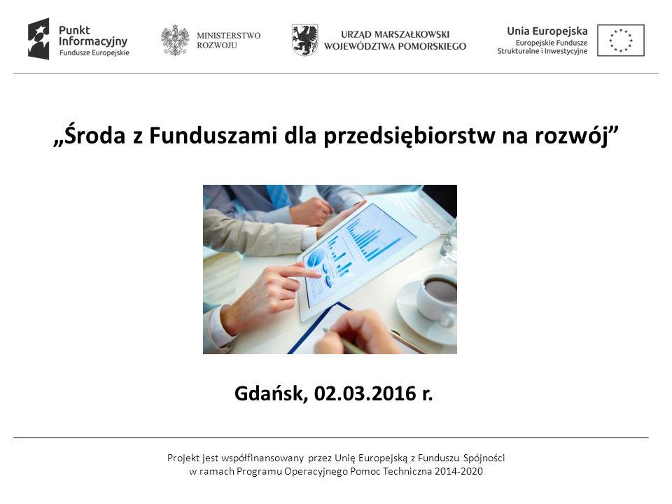 Projekt jest współfinansowany przez Unię Europejską z Funduszu Spójności w ramach Programu Operacyjnego Pomoc Techniczna 2014-2020 Inteligentne Specjalizacja Pomorza Zatwierdzone przez Zarząd Województwa Pomorskiego w dniu 9 kwietnia 2015 r.