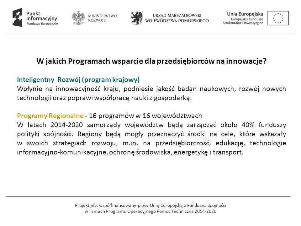 Projekt jest współfinansowany przez Unię Europejską z Funduszu Spójności w ramach Programu Operacyjnego Pomoc Techniczna 2014-2020 W jakich Programach