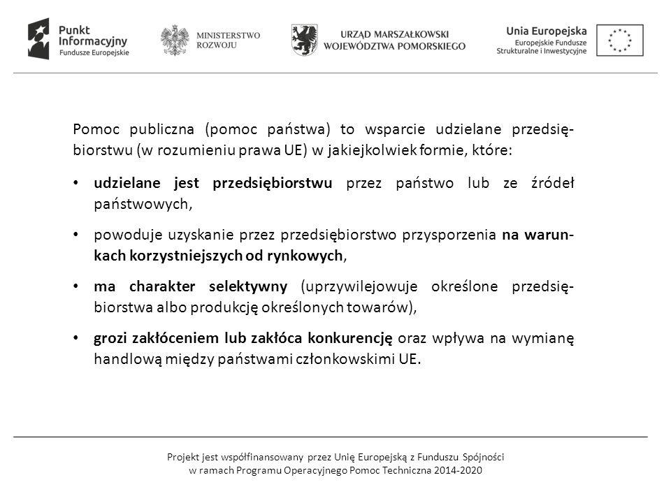 Projekt jest współfinansowany przez Unię Europejską z Funduszu Spójności w ramach Programu Operacyjnego Pomoc Techniczna 2014-2020 Pomoc publiczna (po