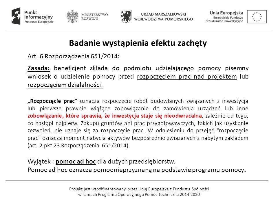 Projekt jest współfinansowany przez Unię Europejską z Funduszu Spójności w ramach Programu Operacyjnego Pomoc Techniczna 2014-2020 Badanie wystąpienia efektu zachęty Art.