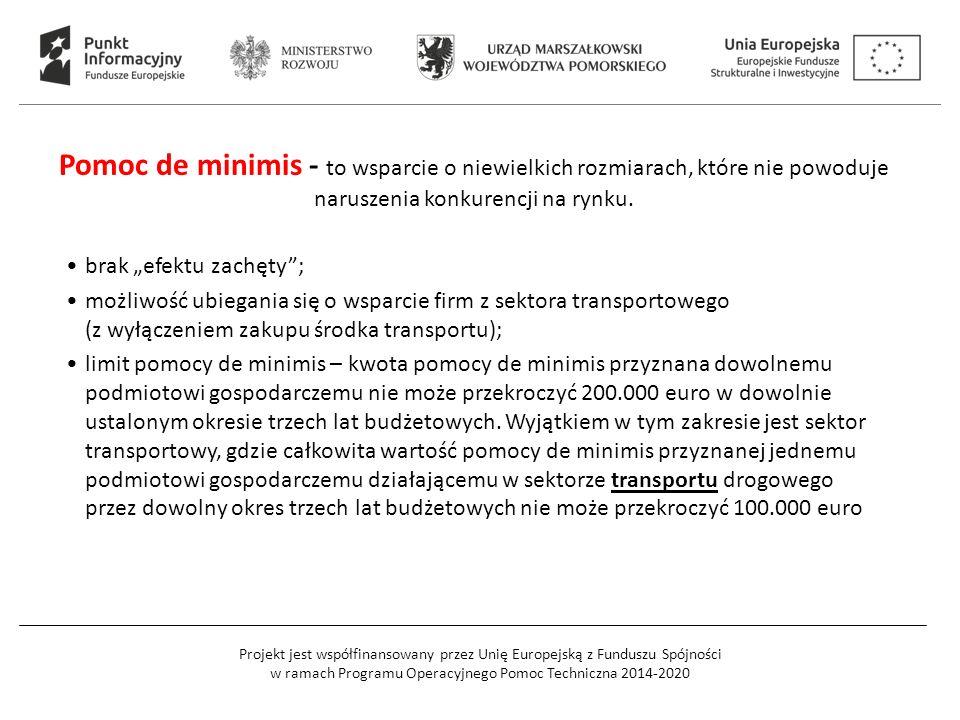 Projekt jest współfinansowany przez Unię Europejską z Funduszu Spójności w ramach Programu Operacyjnego Pomoc Techniczna 2014-2020 Pomoc de minimis -