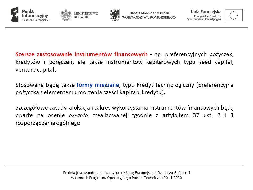 Projekt jest współfinansowany przez Unię Europejską z Funduszu Spójności w ramach Programu Operacyjnego Pomoc Techniczna 2014-2020 Szersze zastosowanie instrumentów finansowych - np.
