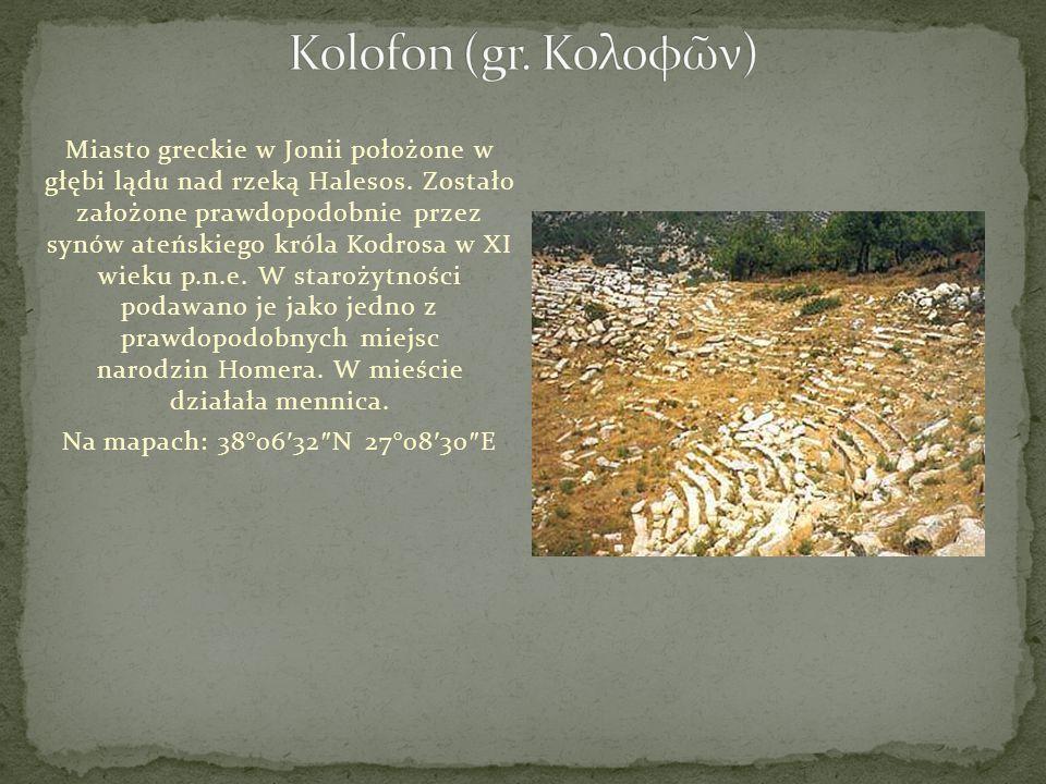 Miasto greckie w Jonii położone w głębi lądu nad rzeką Halesos. Zostało założone prawdopodobnie przez synów ateńskiego króla Kodrosa w XI wieku p.n.e.