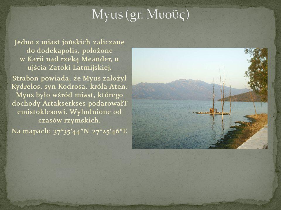 Jedno z miast jońskich zaliczane do dodekapolis, położone w Karii nad rzeką Meander, u ujścia Zatoki Latmijskiej. Strabon powiada, że Myus założył Kyd