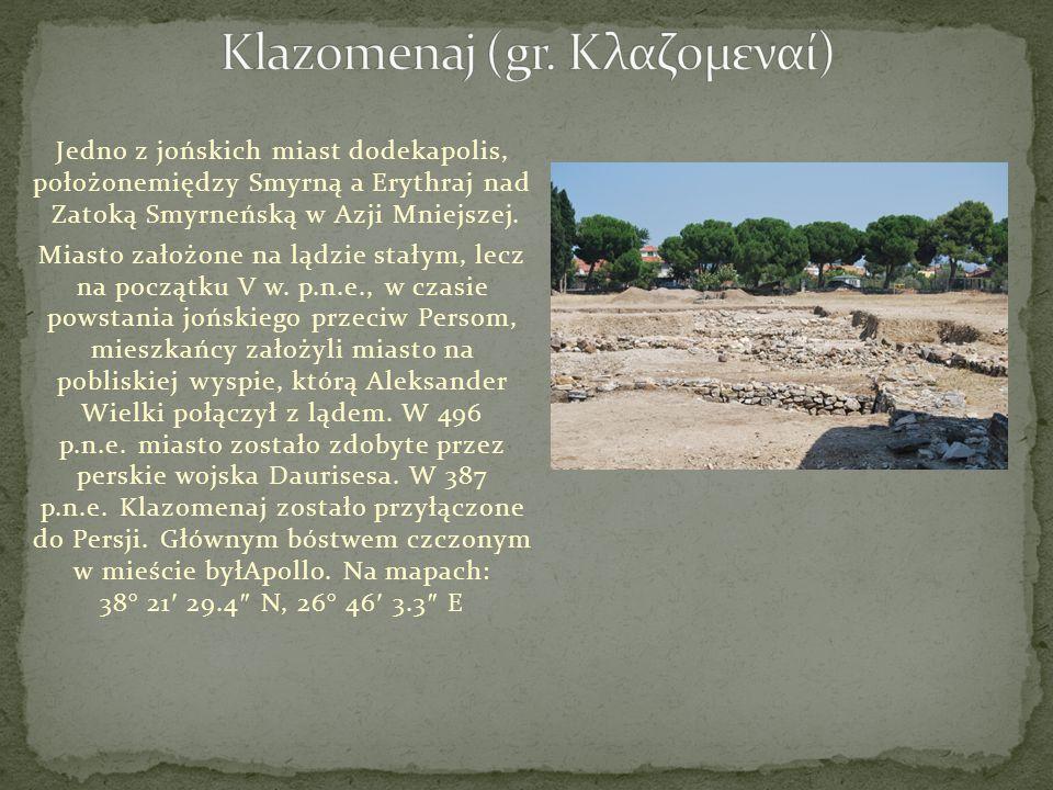 Jedno z jońskich miast dodekapolis, położonemiędzy Smyrną a Erythraj nad Zatoką Smyrneńską w Azji Mniejszej. Miasto założone na lądzie stałym, lecz na